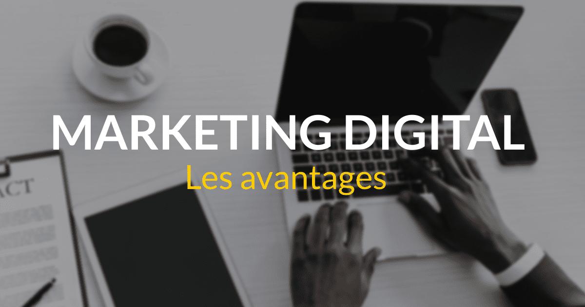 Marketing digital B2B #3 – Les avantages du marketing digital