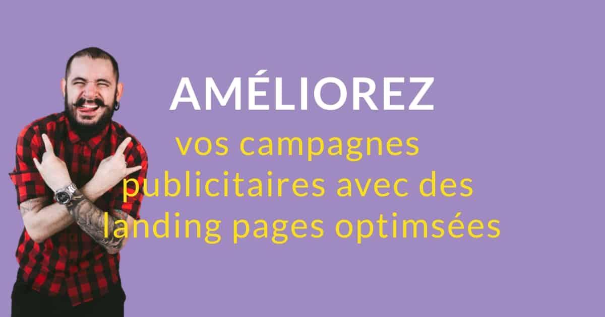 Améliorez vos campagnes publicitaires avec des landing page efficaces