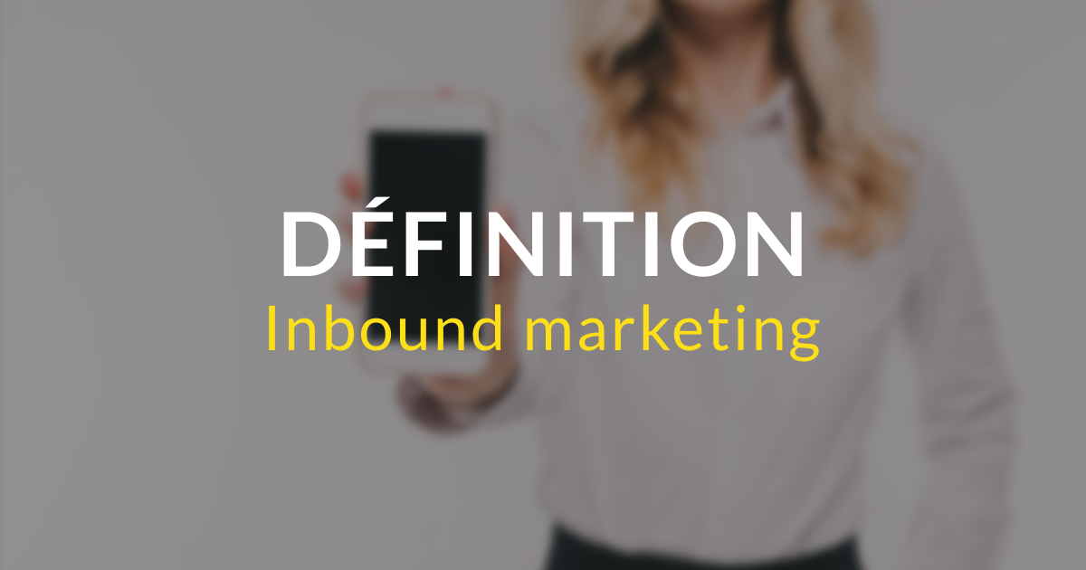 Inbound marketing - définition