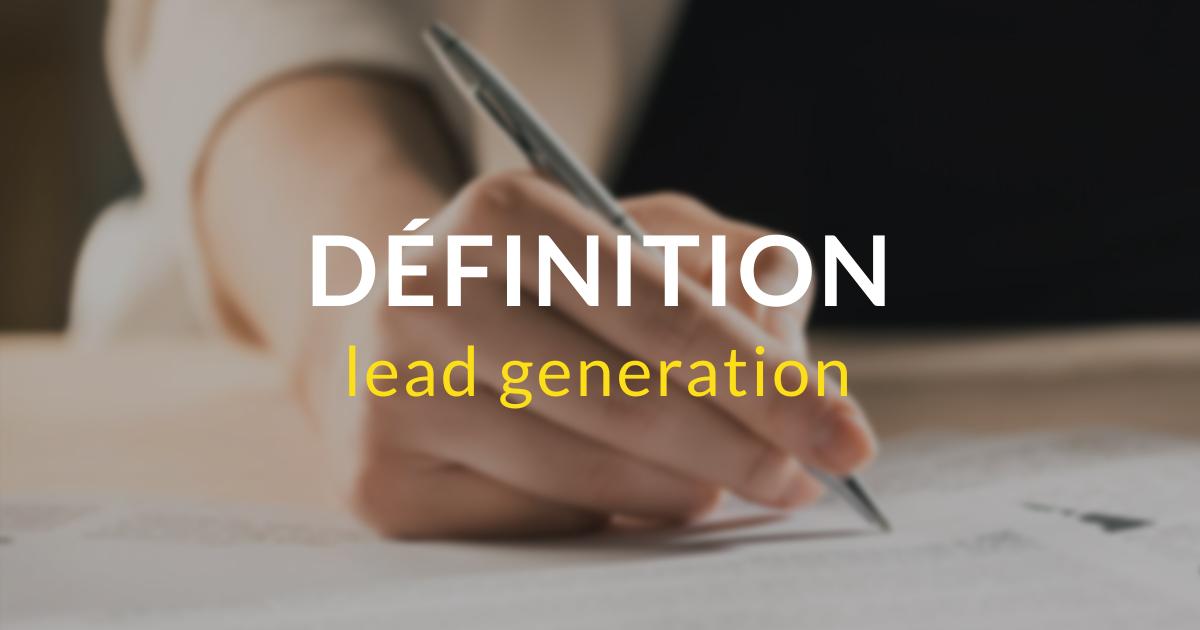 Lead generation (génération de leads) - définition