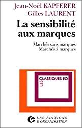 Jean Noel Kapferer et Gilles Laurent : La sensibilité aux marques