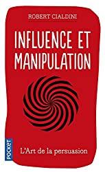 Influence et manipulation - Daniel Cialdini