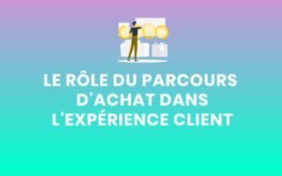 Le rôle du parcours d'achat dans l'expérience client