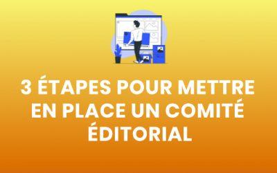 3 étapes pour mettre en place un comité éditorial