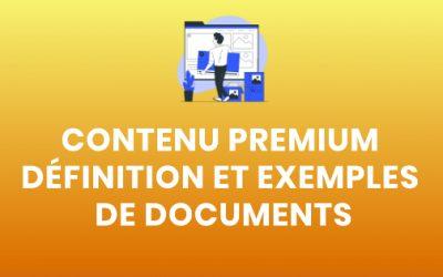 Contenu premium définition et exemples de documents