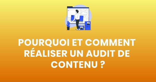 Pourquoi et comment réaliser un audit de contenu ?